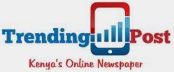 Trending Post   Kenya's Online Newspaper