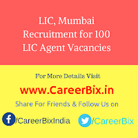 LIC, Mumbai Recruitment for 100 LIC Agent Vacancies