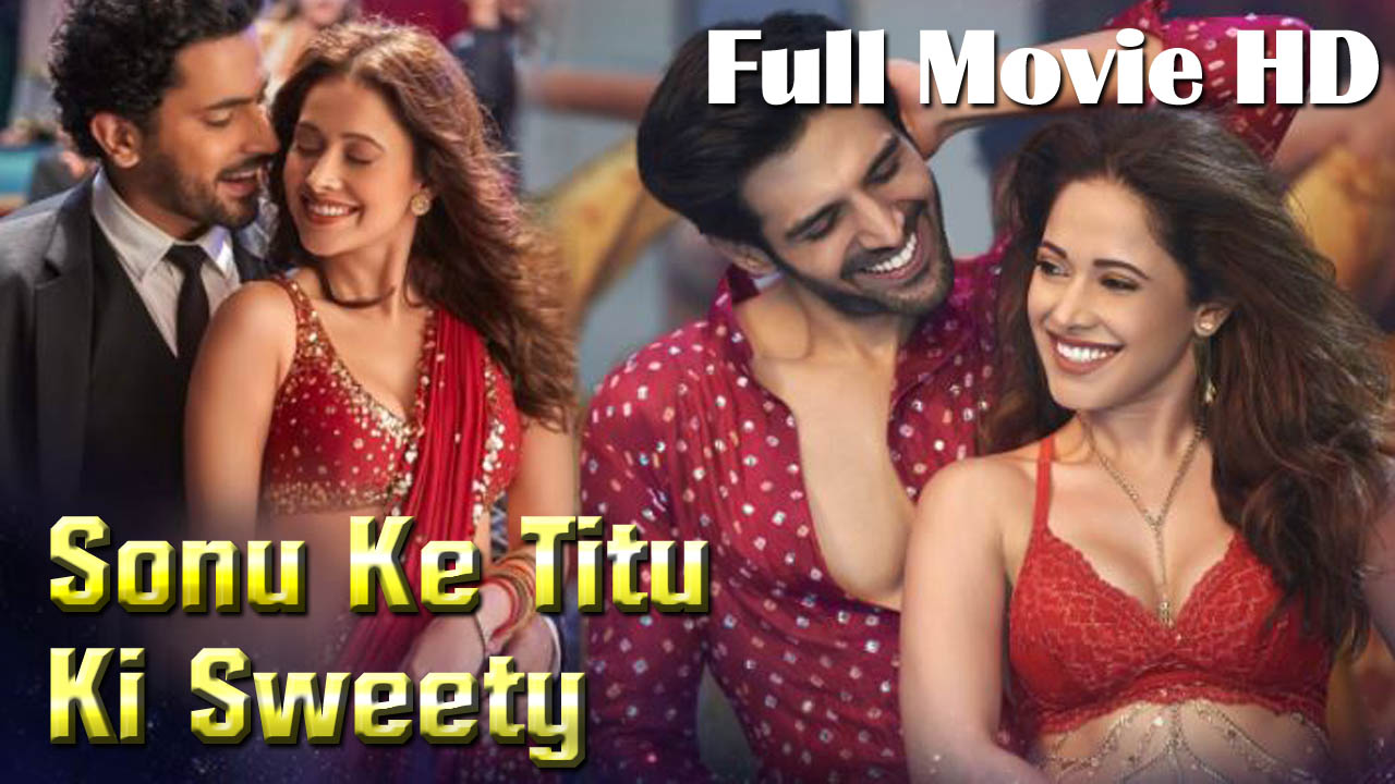sonu ke titu sweety full movie watch online