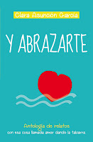 """""""Y abrazarte"""" - Clara Asunción García"""