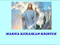 "KHOTBAH KRISTEN ""Makna Kenaikan Kristus"" Ibadah Hari Kenaikan Yesus Kristus"