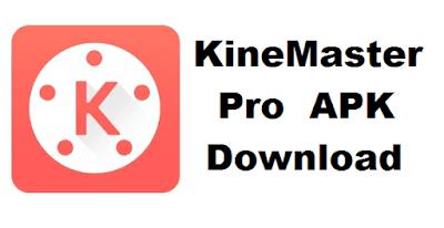 kinemaster pro unlocked apk free