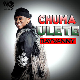 Rayvanny-Chuma Ulete