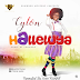 GOSPEL MUSIC: Cylon - Halleluya | @ItzCylon (Download)
