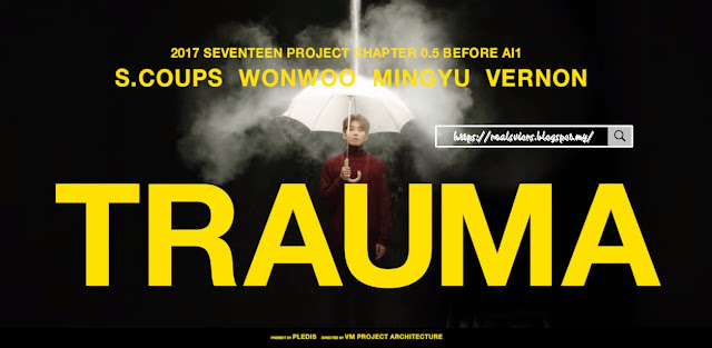 Music Video| SEVENTEEN HIPHOP TEAM - TRAUMA
