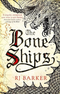 The Bone Ships (The Tide Child #1) by R.J. Barker