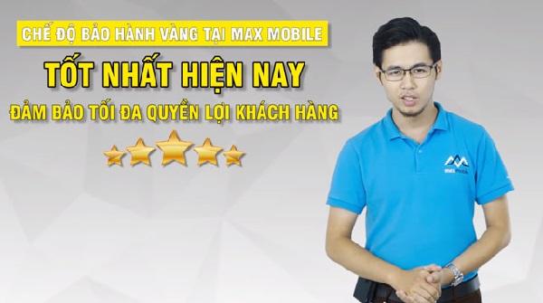Chế độ bảo hành vàng tại MaxMobile