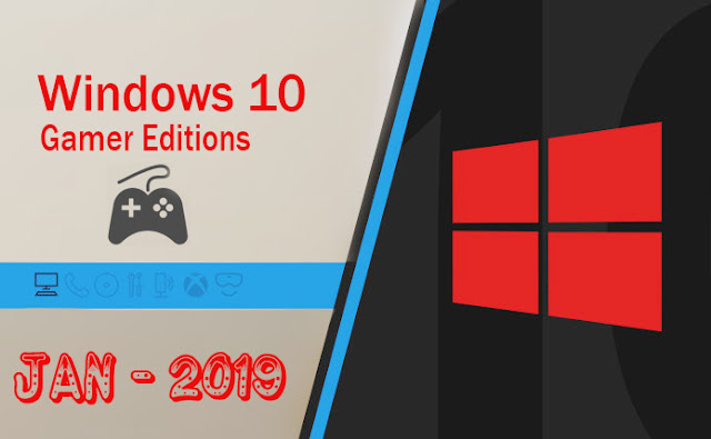 Download Free Windows 10 Gamer Editions 32 / 64 Bit ISO Jan-2019