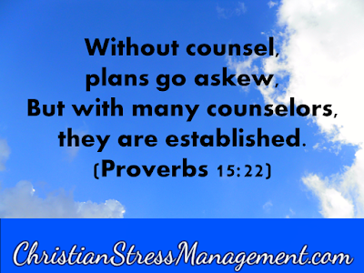 Without counsel plans go askew but with many counselors they are established. Proverbs 15:22