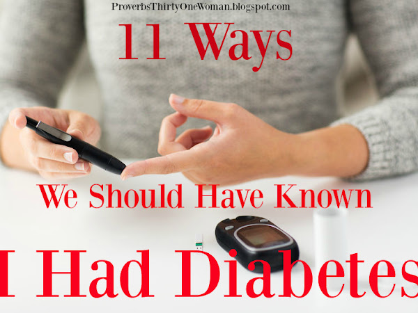 11 Ways We Should Have Known I Had Diabetes