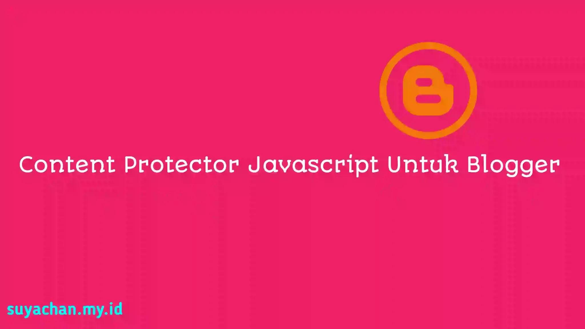 Content Protector Javascript Untuk Blogger