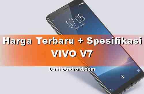 Spesifikasi dan Harga terbaru Vivo V7
