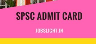 SPSC Admit Card 2017