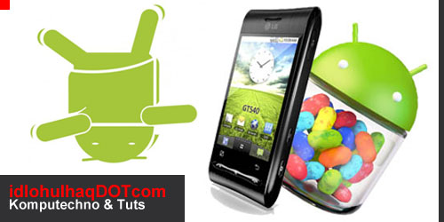 UPGRADE LG OPTIMUS GT540 KE ANDROID 4.1.1 JELLY BEAN  menggunakan JellyBeanSwift custom ROM