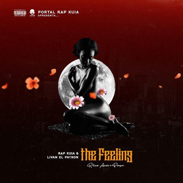 "Rap Kuia & Livan EL Patron – Projeto ""The Feeling"" (Baixe gratuitamente)"