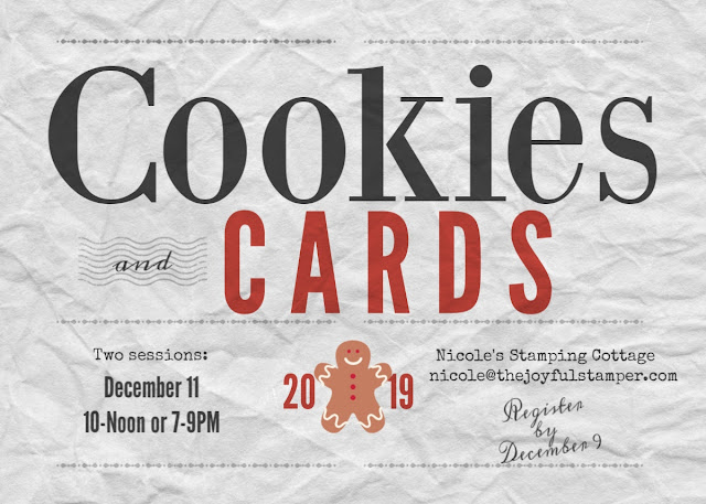Cookies and Cards class - December 11 - Two Sessions offered - Nicole Steele The Joyful Stamper