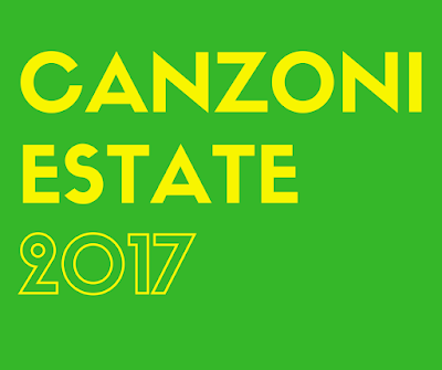 Canzoni Estate 2017