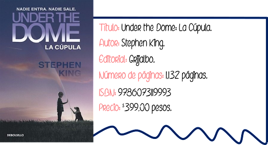 Reseña #2: Under the Dome - Stephen King.
