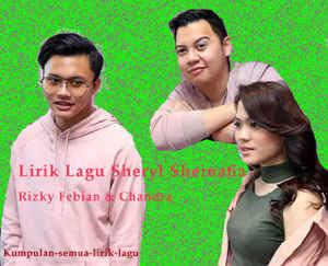 Sheryl Sheinafia & Rizky Febian Feat. Chandra Liow