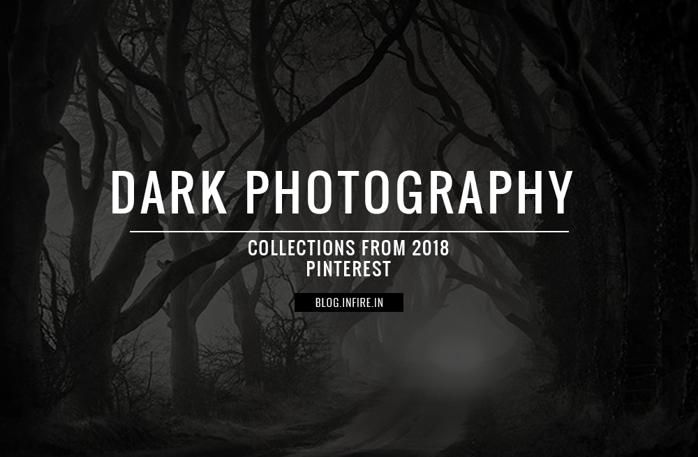 Gorgeously Taken Dark Photography Collection
