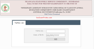 Telangana PSC Veterinary Assistant Surgeon Admit Card 2017