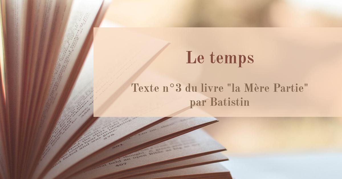 """Le temps Texte n°3 du livre """"La Mère Partie"""" par Batistin"""