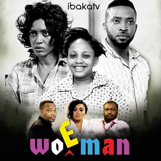 Watch the movie WOMAN on Ibakatv - NOLLY MOVIES PLANET