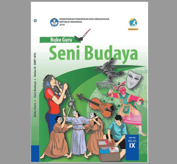 Buku Guru Seni Budaya Kelas IX (9) SMP/MTs Kurikulum 2013 Revisi 2018