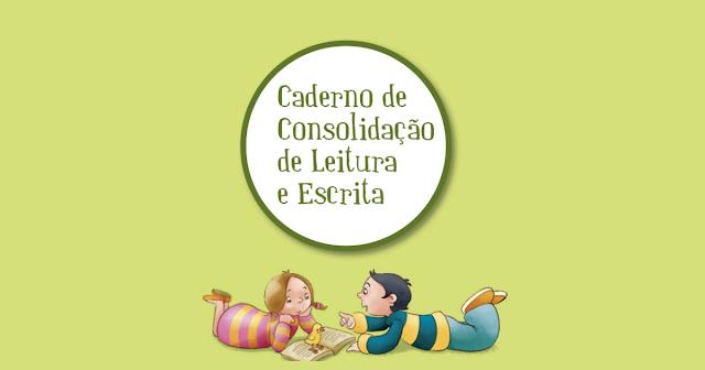 Caderno de Consolidação de Leitura e Escrita, com atividades prontas para imprimir e disponível para Download em PDF.