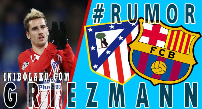 Griezmann Gagal Ke Barcelona, Spurs Panik!!!