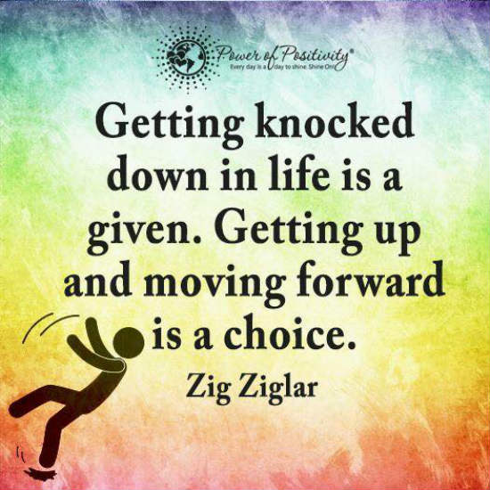 Getting Knocked Down In Life Is A Given. Getting Up And