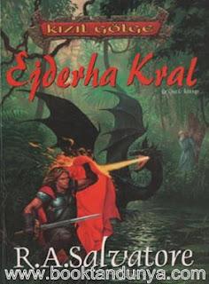 R. A. Salvatore - Kızıl Gölge Üclemesi 3. Kitap Ejderha Kral