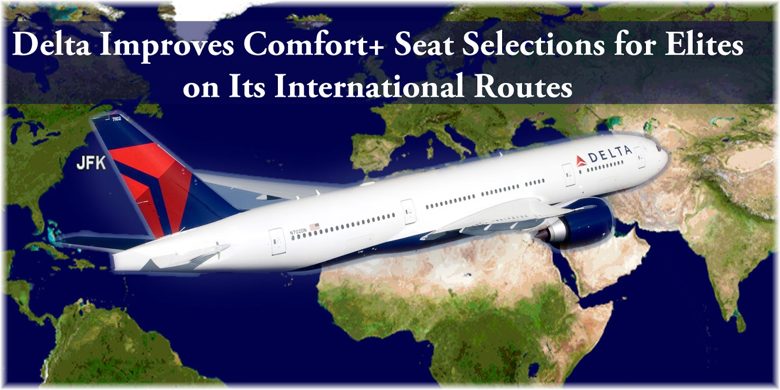 policy on more delta international routes improving access to comfort comfortplus seats