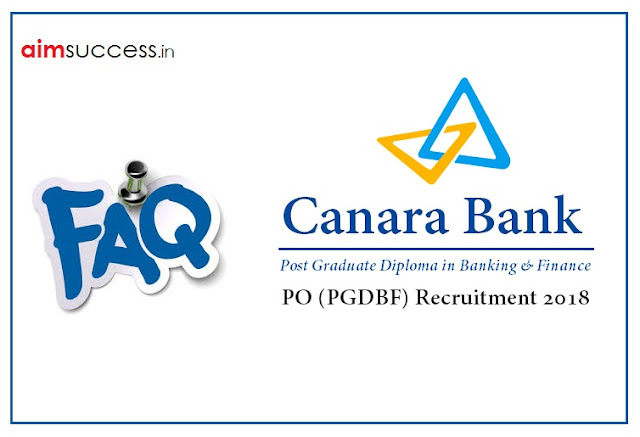 Canara Bank PO (PGDBF) Recruitment 2018: Frequently Asked Questions (FAQs)