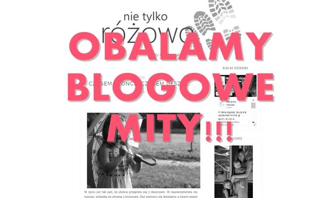 Obalamy blogowe mity