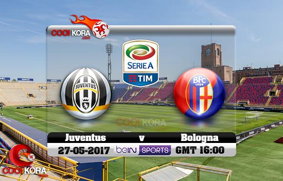 مشاهدة مباراة بولونيا ويوفنتوس اليوم 27-5-2017 في الدوري الإيطالي