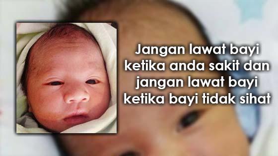 Kenapa tidak boleh ziarah bayi ketika anda sedang sakit?