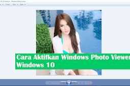 Cara Aktifkan Windows Photo Viewer Classic di Windows 10