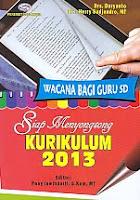 AJIBAYUSTORE  Judul Buku : Siap Menyongsong Kurikulum 2013 – Wacana Bagi Guru SD Pengarang : Drs. Daryanto - Drs. Herry Sudjendro, MT   Penerbit : Gava Media