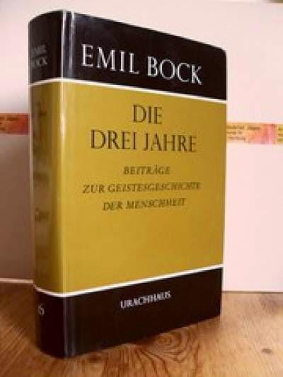 Emil Bock: die drei Jahre