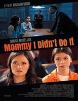 Prueba de Inocencia (Mommy I Didnt Do It) (2017)
