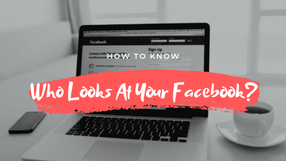 Can You Track Who Is Looking At Your Facebook<br/>