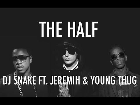 Video: DJ Snake - The Half (Con Jeremih, Young Thug y Swizz Beatz)