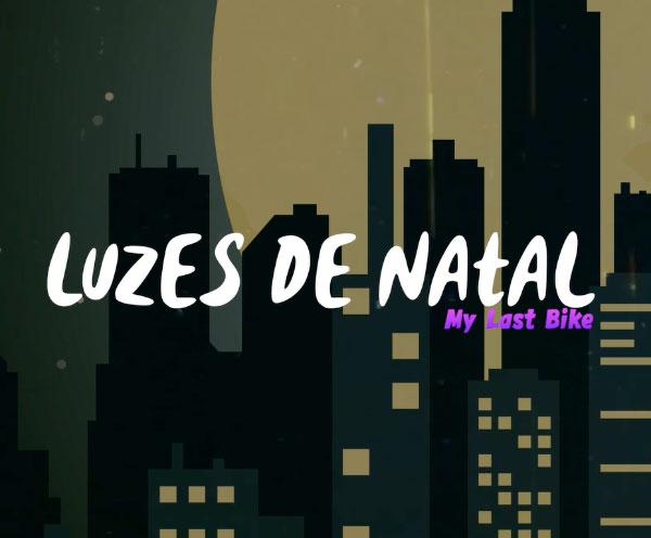 "My Last Bike stream new song ""Luzes De Natal"""
