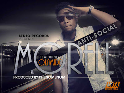 Morell ft Olamide - Anti Social