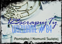 http://123scrapujty.blogspot.com/2016/06/wyzwanie-84-pamiatka-pamietaj-remember.html