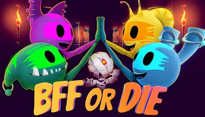 BFF OR DIE Téléchargement Gratuit
