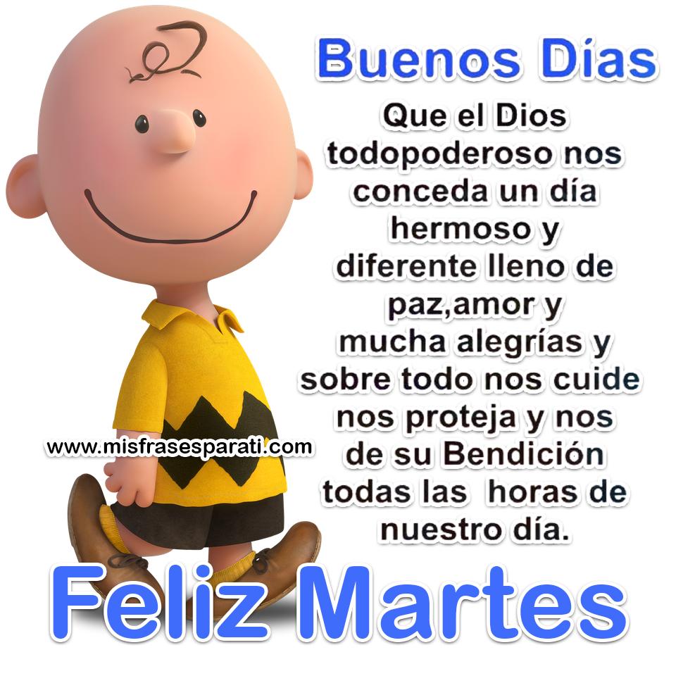 Buenos días Que el Dios todo poderoso nos conceda un día hermoso lleno de paz, amor y muchas alegrías y sobre todo nos cuide, nos proteja y nos de su bendición todas las horas de nuestro día. Feliz martes