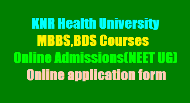 KNRUHS MBBS,BDS Admissions 2018(NEET UG), Online application form