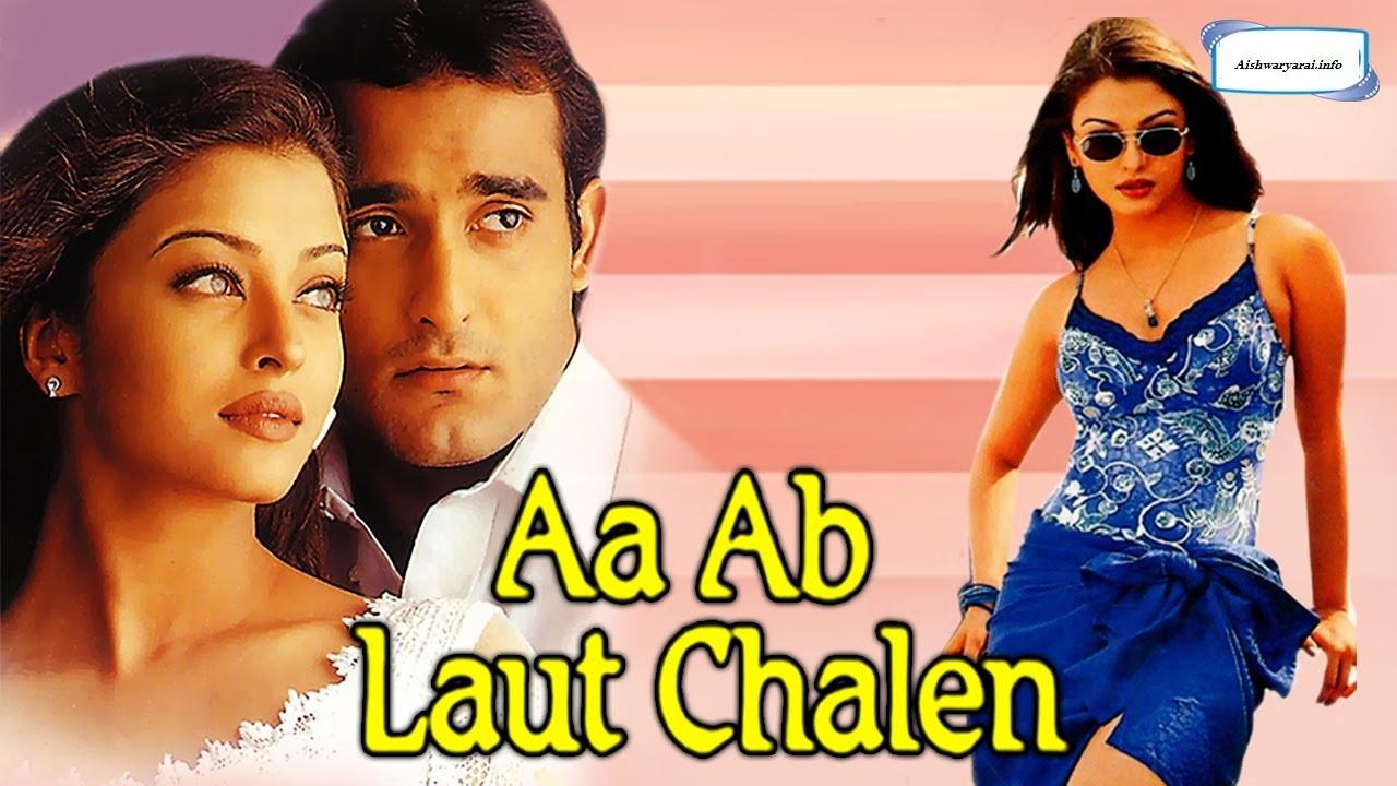 Aa ab laut chalein Aishwarya rai movies